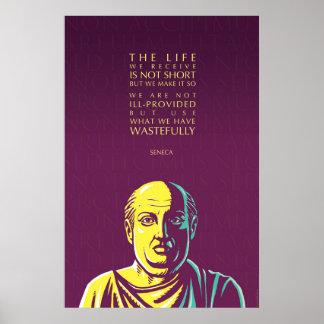 Seneca quote: The life we receive Poster