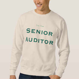 """Senior Auditor"" Sweatshirt"