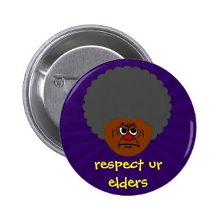 Senior Citizen Stern Warning: Respect Your Elders 6 Cm Round Badge