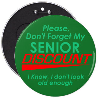 "SENIOR DISCOUNT 6"" Button"
