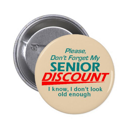 Senior Discount I Don't Look Old Enough Button