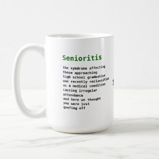 Senioritis Coffee Mug