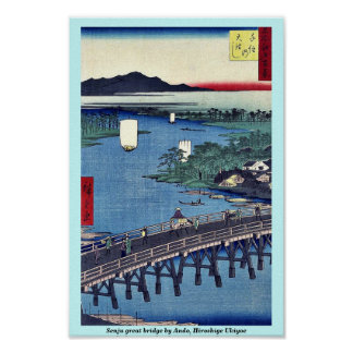 Senju great bridge by Ando, Hiroshige Ukiyoe Poster