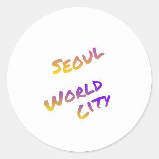 Seoul world city, colorful text art classic round sticker