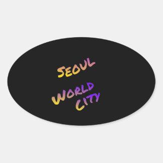 Seoul world city, colorful text art oval sticker