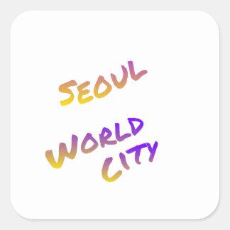 Seoul world city, colorful text art square sticker