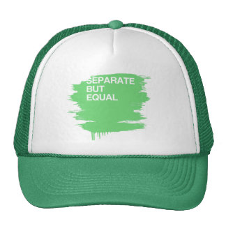 SEPARATE BUT EQUAL HAT