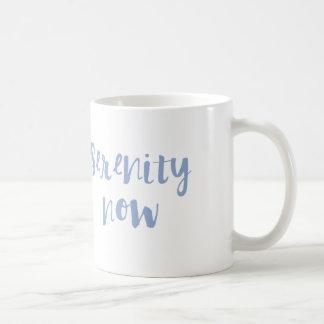 Serenity Now Coffee Mug