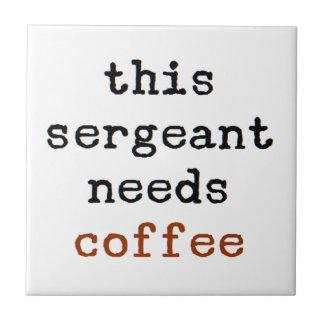 sergeant needs coffee ceramic tile