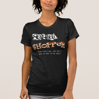 Serial Shopper (in orange) Tshirt
