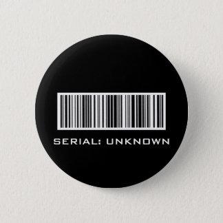 SERIAL: UNKNOWN 6 CM ROUND BADGE