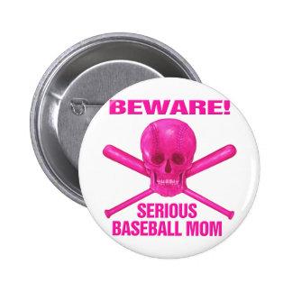 Serious Baseball Mom Pinback Buttons