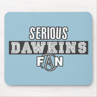 Serious Richard Dawkins Fan - Atheism Mouse Pad