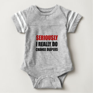 Seriously Change Diapers Baby Bodysuit