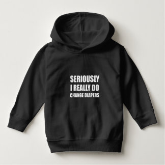 Seriously Change Diapers Hoodie