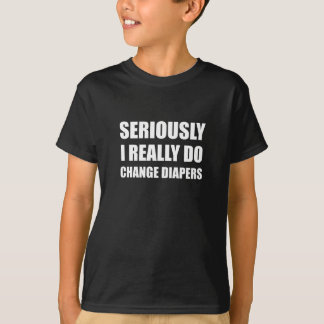 Seriously Change Diapers T-Shirt
