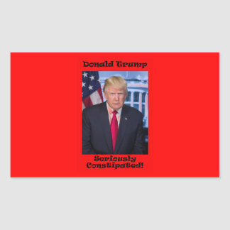 Seriously Constipated - Anti Trump Rectangular Sticker