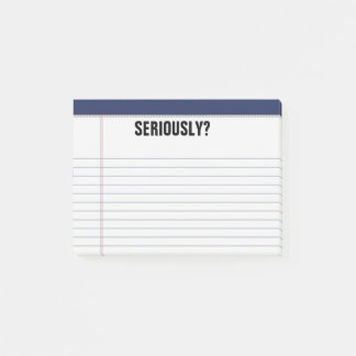 """Seriously?"" Lined White Legal Pad Funny 4X3 Post-it Notes"