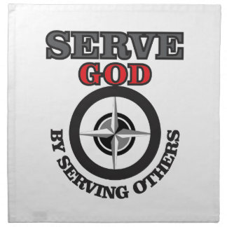 serve god by serving others yeah napkin