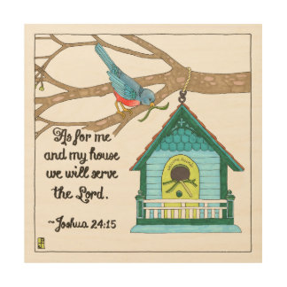 Serve the Lord Birdhouse Wood Print