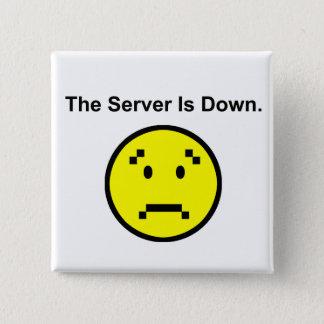 Server is Down 15 Cm Square Badge
