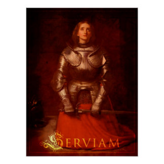 Serviam! - Joan of Arc Poster