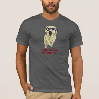 Service Dogs Are Smarter T-Shirt