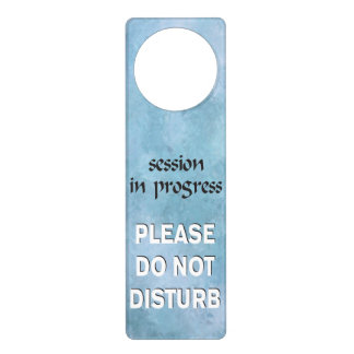 Session in Progress please do not disturb Door Knob Hanger