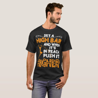 Set A High Bar And When It's In Reach Push T-Shirt