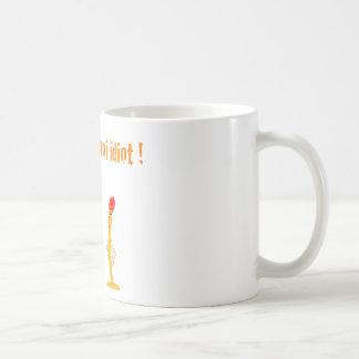 Set me ablaze idiotic! (François City) Coffee Mugs