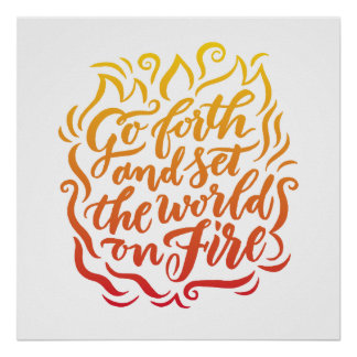 Set the World on Fire - Red, Orange Yellow Poster