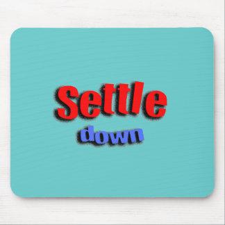 Settle Down Mouse Pad