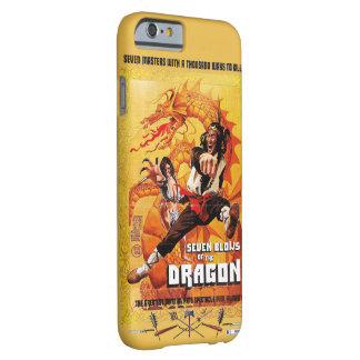 Seven Blows Of The Dragon Barely There iPhone 6 Case