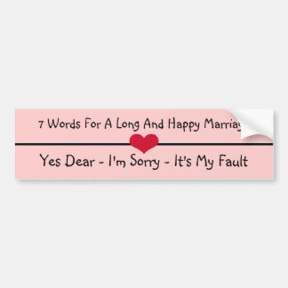 Seven Words For a Long and Happy Marriage Bumper Sticker