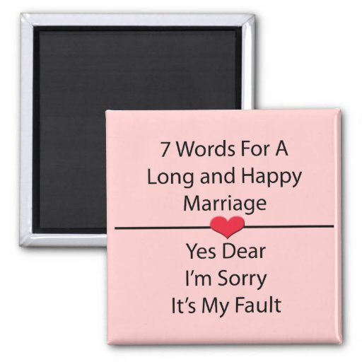 Seven Words For a Long and Happy Marriage Refrigerator Magnets