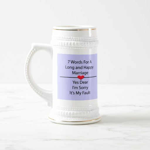 Seven Words For a Long and Happy Marriage Coffee Mug