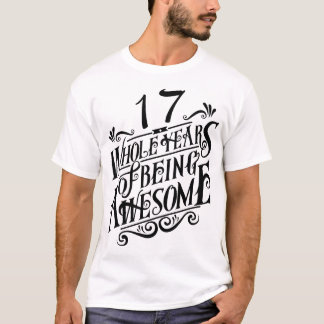 Seventeen Whole Years of Being Awesome T-Shirt