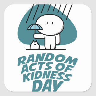 Seventeenth February - Random Acts Of Kindness Day Square Sticker
