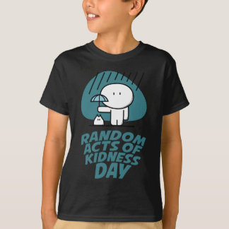 Seventeenth February - Random Acts Of Kindness Day T-Shirt