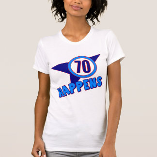 Seventy Happens 70th Birthday Gifts T-Shirt