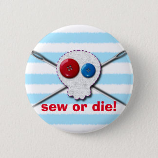 Sew Or Die! Sewing Jolly Roger 6 Cm Round Badge