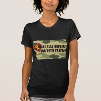 Sexually Deprived for Your Freedom T-Shirt