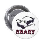Shady! Pin