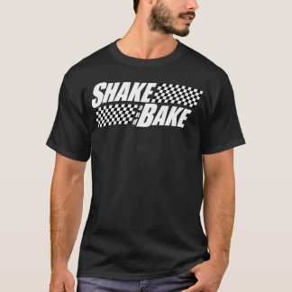 Shake and Bake Shirt