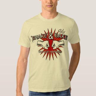 Shake and Bake T-shirts
