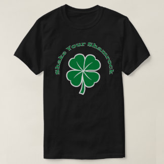 shake your shamrock T-Shirt