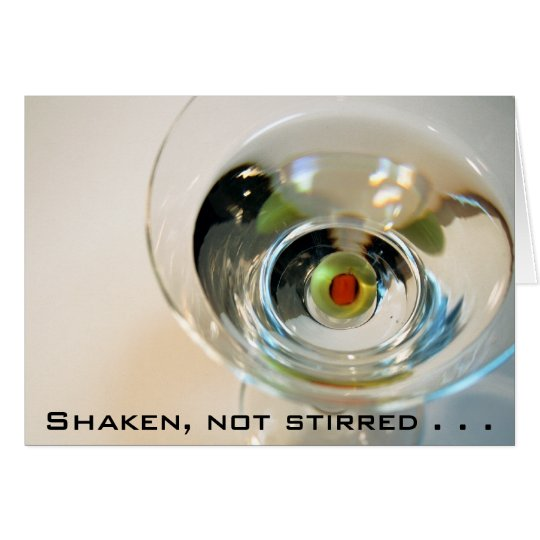 Shaken, not stirred . . . card