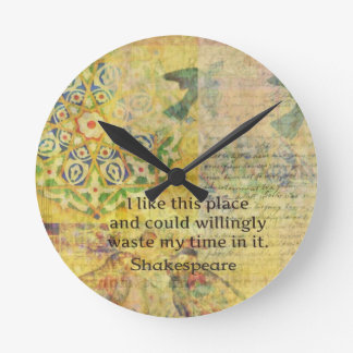 "Shakespeare funny quote ""I like this place.... Clocks"