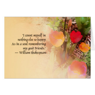 Shakespeare Good Friends Quote on Tulips Card