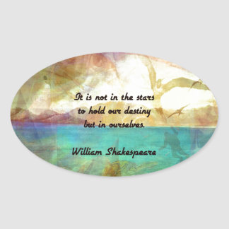 Shakespeare Inspirational Quote About Destiny Oval Sticker